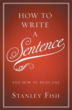 """How to Write a Sentance: And How to Read One."""