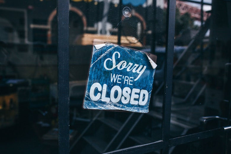 """A """"sorry we're closed"""" sign."""