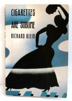 Cigarettes Are Sublime by Richard Klein.