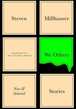 """Steven Millhauser's book """"We Others."""""""