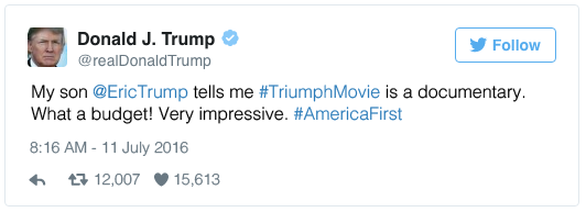 My son @EricTrump tells me #TriumphMovie is a documentary. What a budget! Very impressive. #AmericaFirst