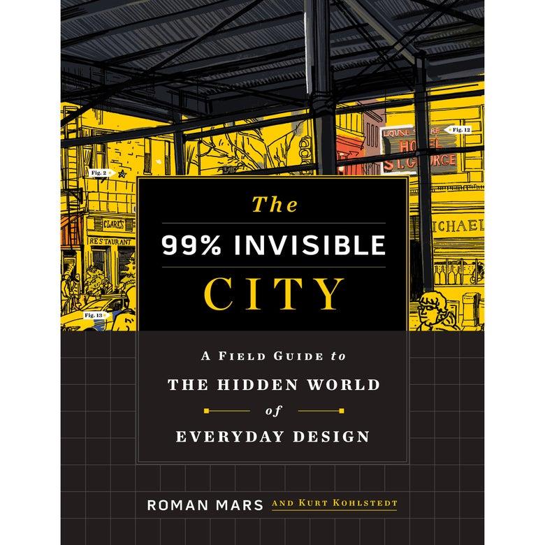 Book The 99% Invisible.