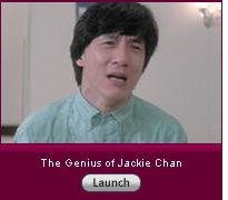 Click to launch slideshow on the genuis of Jackie Chan.