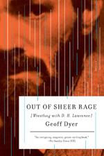 Out of Sheer Rage by Geoff Dyer.
