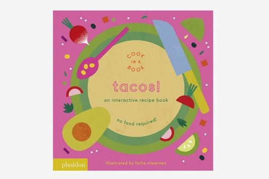 Tacos!: An Interactive Recipe Book.