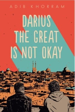 Darius the Great Is Not Okay by Adib Khorram