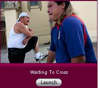 Click here to launch a slide show on waiting to cross.