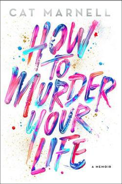 how to murder your life.