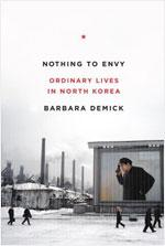 Nothing to Envy: Ordinary Lives in North Korea by Barbara Demick.