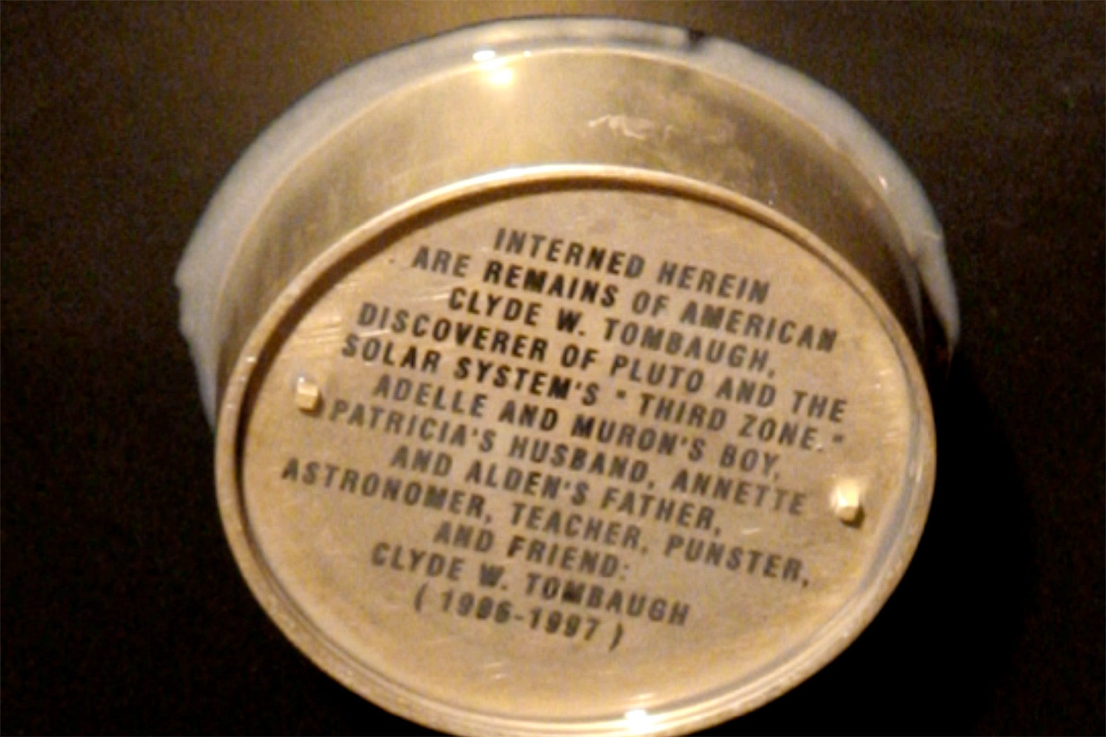 The ashes of astronomer Clyde Tombaugh.