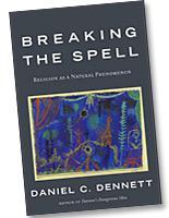 Breaking the Spell, by Daniel Dennett