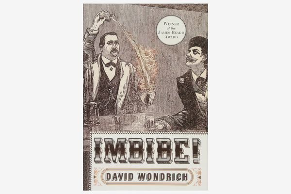 """""""Imbibe! Updated and Revised Edition"""" by David Wondrich"""