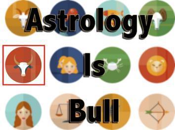 Astrology is bull