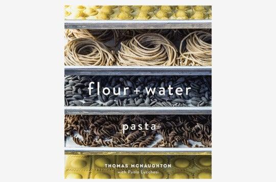Flour + Water: Pasta.