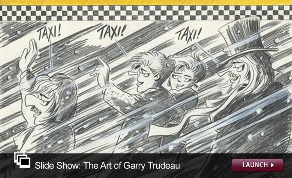 Click to launch a slideshow on the art of Garry Trudeau.