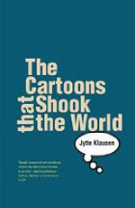The Cartoons That Shook the World by Jytte Klausen.