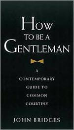 How To Be a Gentleman by John Bridges