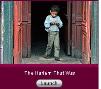 Click here for a slide show on the Harlem that was.