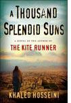 A Thousand Splendid Suns by Khaled Hosseini.