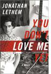You Don't Love Me Yet, Jonathan Lethem