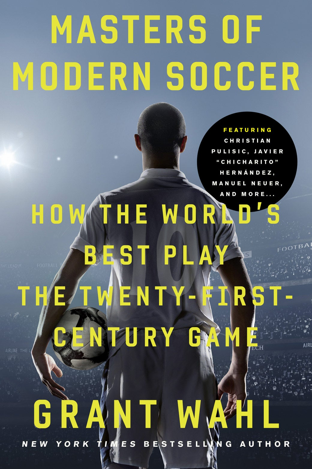Book cover for Grant Wahl's Masters of Modern Soccer: How the World's Best Play the Twenty-First-Century Game.