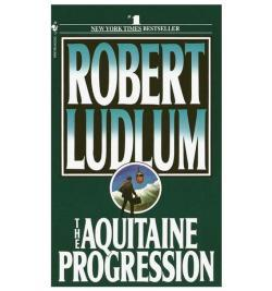 The Aquitaine Progression by Robert Ludlum.