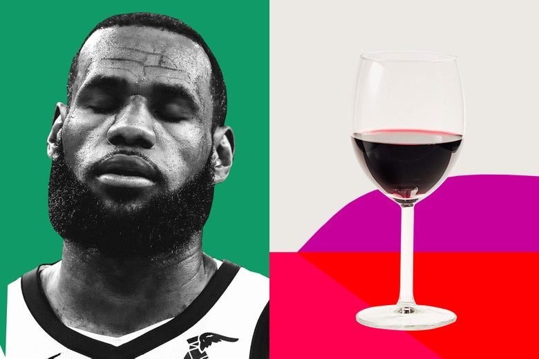 LeBron and a glass of wine.