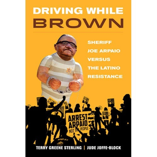 Driving While Brown book cover featuring an illustration of a protest against Arpaio