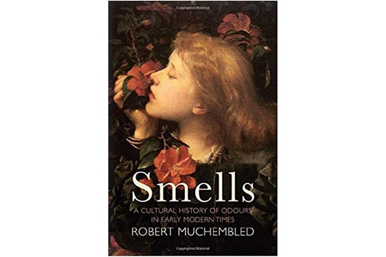A book cover shows a painting of a woman smelling a flower. Title: Smells, a Cultural History of Odours in Early Modern Times. Robert Muchembled.