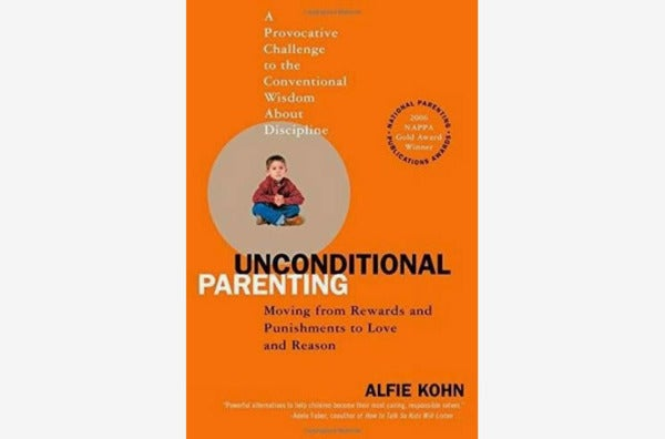 Unconditional Parenting: Moving From Rewards and Punishments to Love and Reason, by Alfie Kohn.
