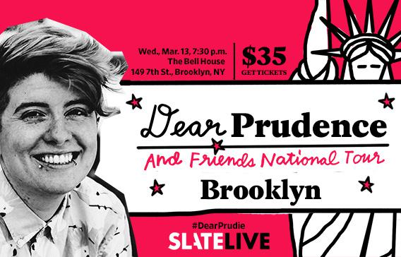 Dear Prudence and Friends live in Brooklyn