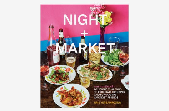 Night + Market: Delicious Thai Food to Facilitate Drinking and Fun-Having Amongst Friends.