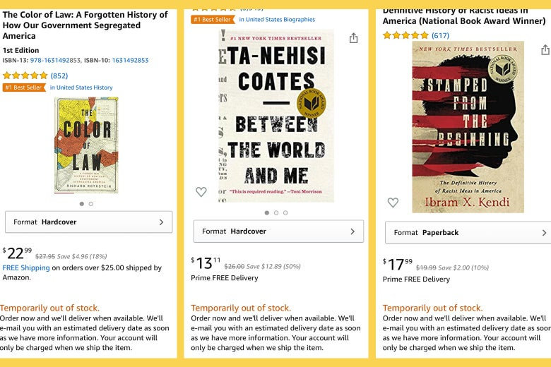 Screengrabs from the Amazon pages for Between the World and Me, The Color of Law, and Stamped From the Beginning, showing all three out of stock