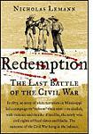 Nicholas Lemann's Redemption: The Last Battle of the Civil War