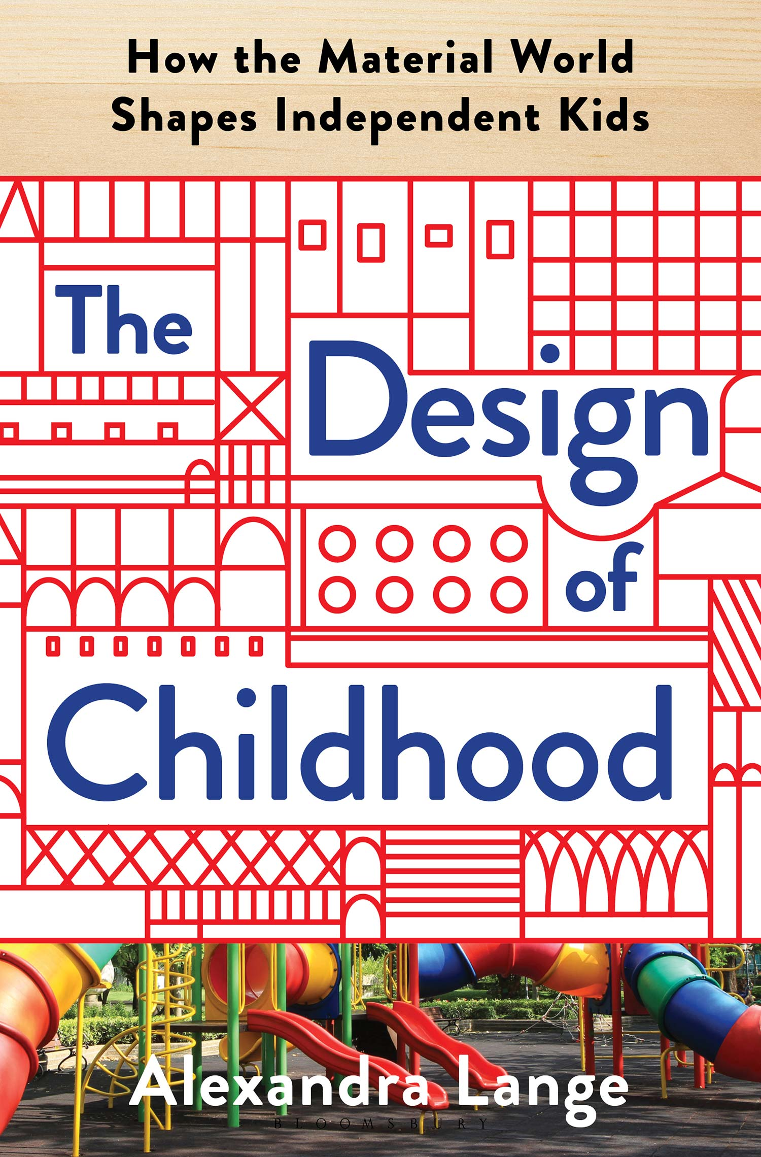 Book cover for The Design of Childhood by Alexandra Lange.