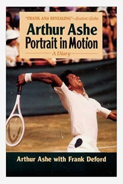 """Portrait in Motion"" by Arthur Ashe"