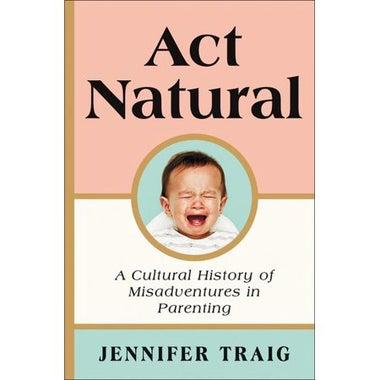 Act Natural.