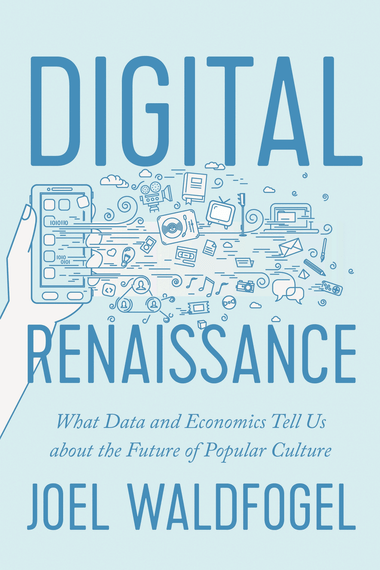 Book cover of Digital Renaissance: What Data and Economics Tell Us About the Future of Popular Culture.