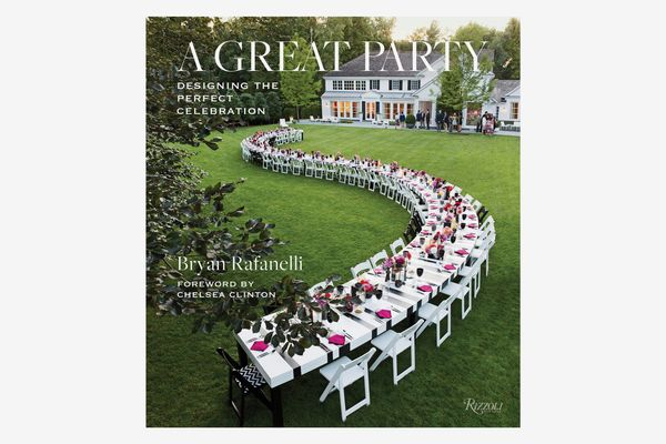 'A Great Party: Designing the Perfect Celebration,' by Bryan Rafanelli