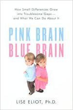 Lise Eliot's book, 'Pink Brain, Blue Brain.'