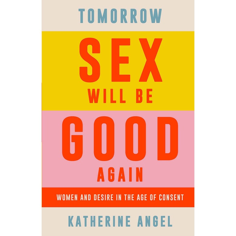 Tomorrow Sex Will Be Good Again book cover