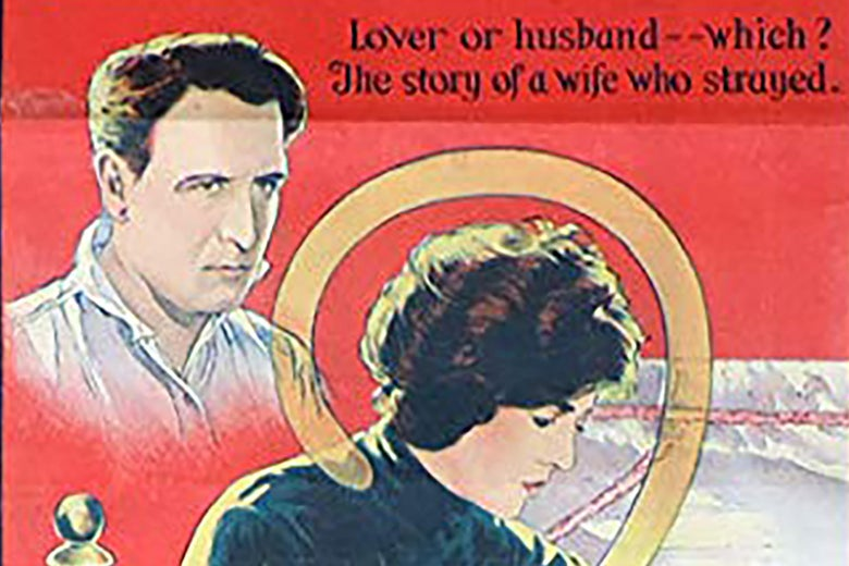 "A 1920s movie poster: in the upper left is a husband looking pensive; the center of the frame is a woman whose head is encircled by a question mark. The text reads, ""Lover or husband - Which? The Story of a Wife Who Strayed."""