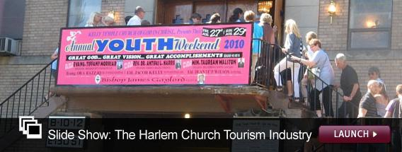Click here to launch a slideshow on the Harlem Church tourism industry.