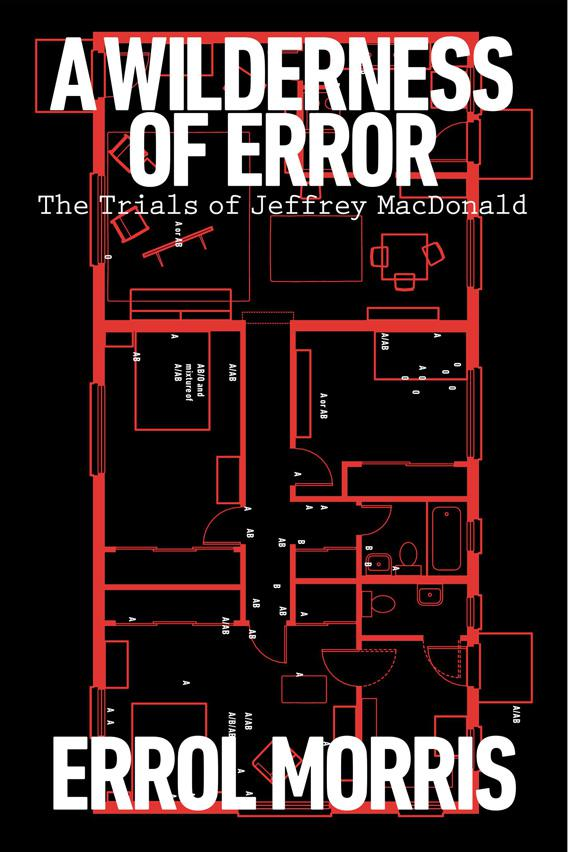 A Wilderness of Error, by Errol Morris.