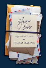 Yours Ever by Thomas Mallon.