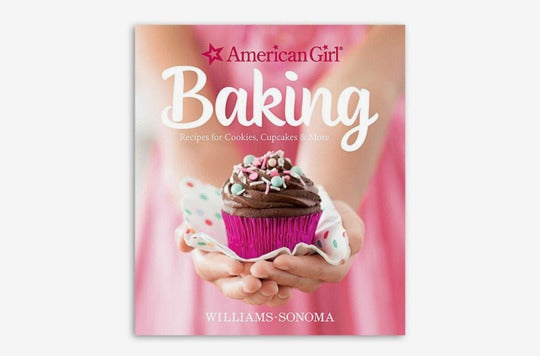 American Girl Baking: Recipes for Cookies, Cupcakes & More.