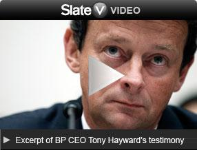 Video: BP CEO Tony Hayward testimony. Click image to launch video player.