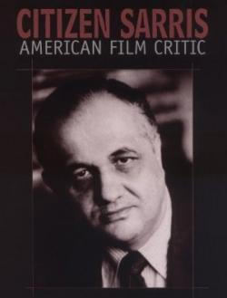 Andrew Sarris Film Critic And Proponent Of The Auteur Theory Is Dead At 83
