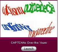 Click here to launch a slide show on CAPTCHAs over the years.