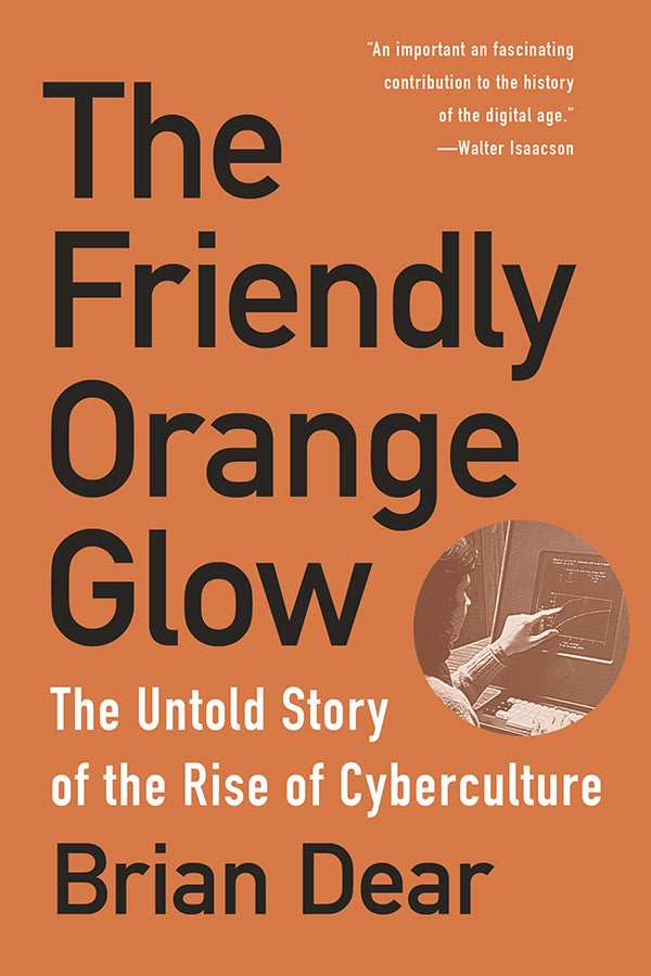 The cover of The Friendly Orange Glow by Brian Dear.